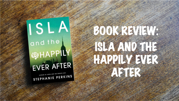 Book Review Banner: Isla and the Happily Ever After
