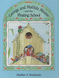 George and Matilda Mouse and the Floating School