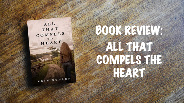 Book Review Banner: All That Compels the Heart