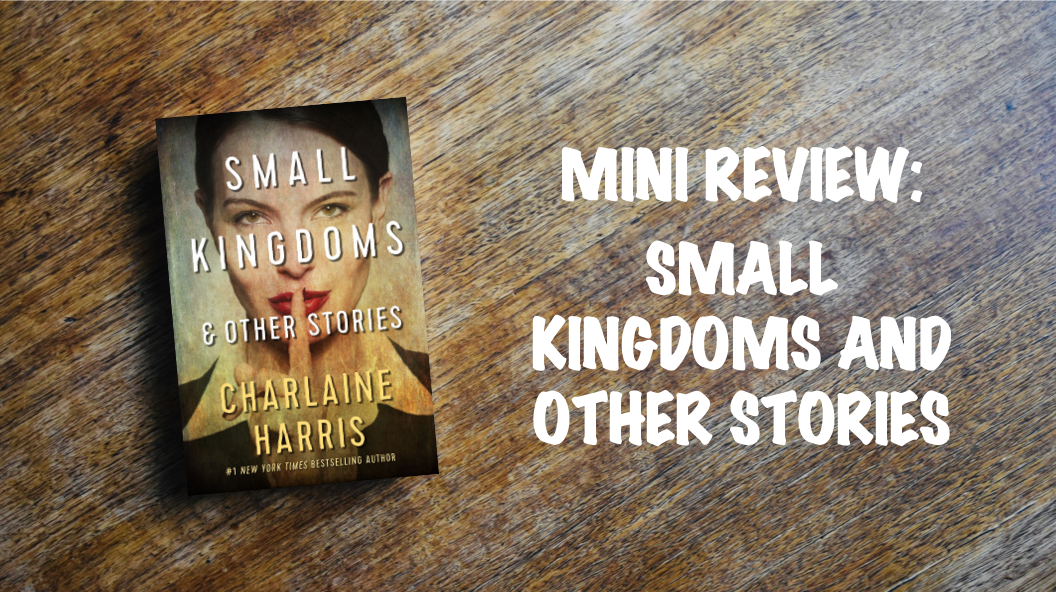 Book Review Banner: Small Kingdoms and Other Stories
