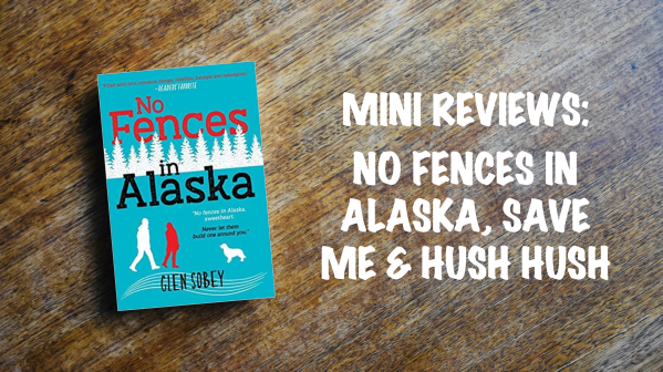Mini book review banner: No Fences in Alaska, Save Me, and Hush Hush series