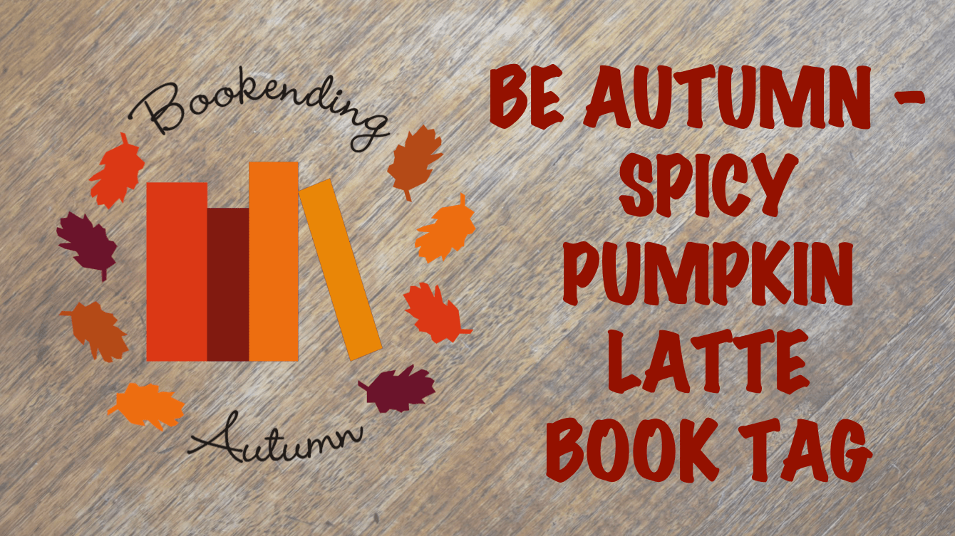 Book Ending Autumn banner: Spicy Pumpkin Latte Book Tag