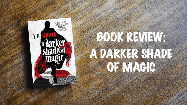 Book review banner: A Darker Shade of Magic